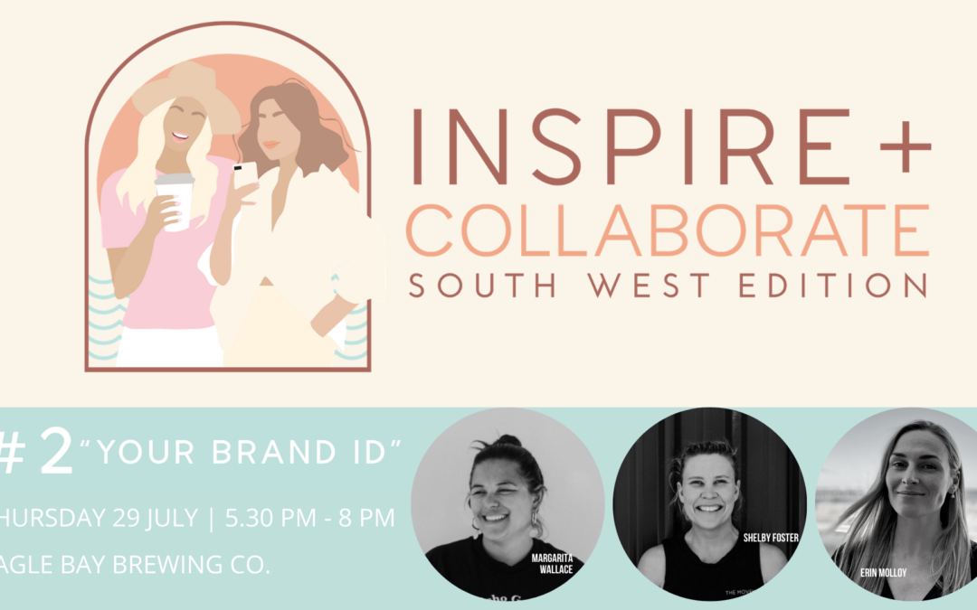 Inspire + Collaborate #2 'Your Brand ID'